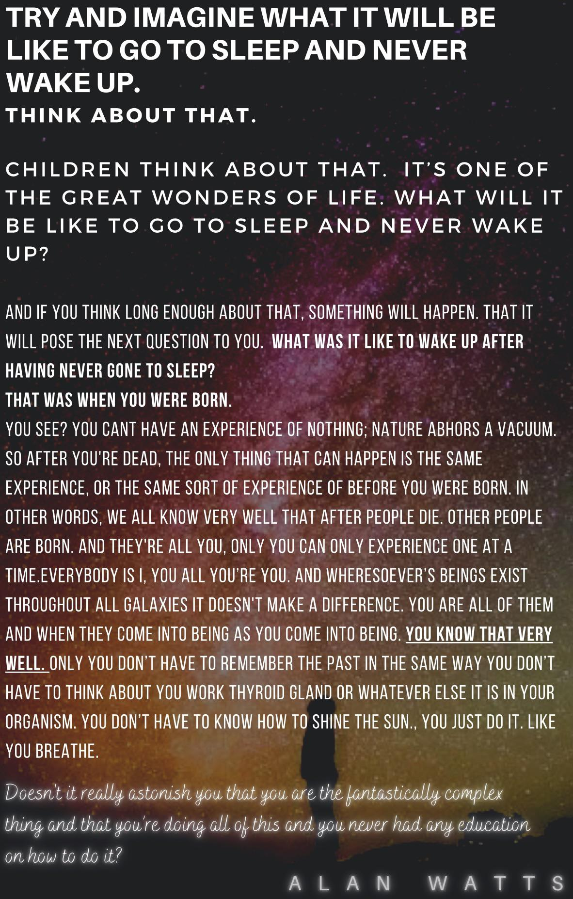 """""""Doesn't it really astonish you that you are the fantastically complex thing and that you're doing all of this and you never had any education on how to do it?"""" — The Real You • Alan Watts [512px x 800px]"""