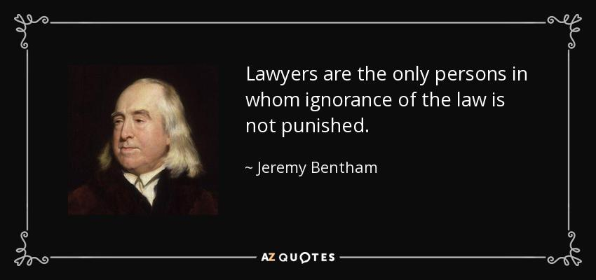 """""""Lawyers are the only persons in whom ignorance of the law is not punished"""" – Jeremy Bentham [850×400]"""