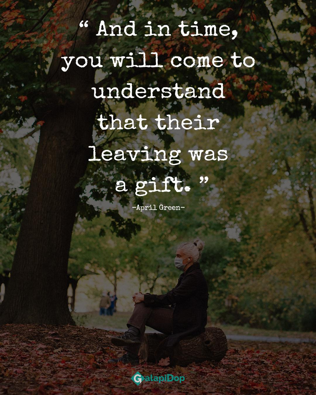 And in time, you will come to understand that their leaving was a gift. -April Green- [1080×1350]
