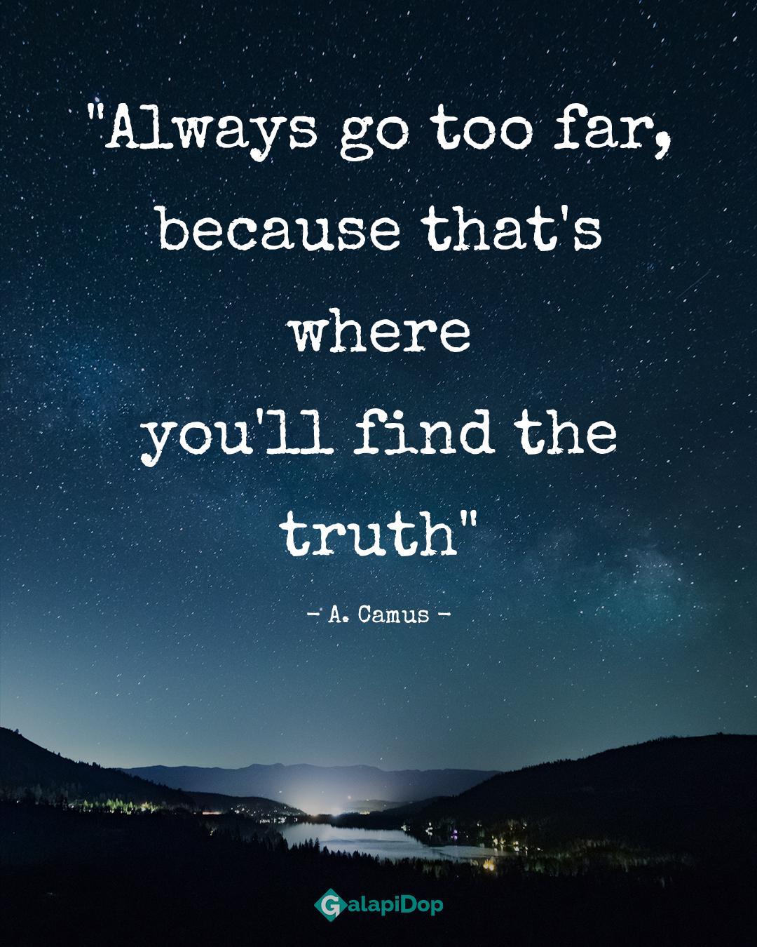 Always go too far, because that's where – A. Camus (1080 x 1035)