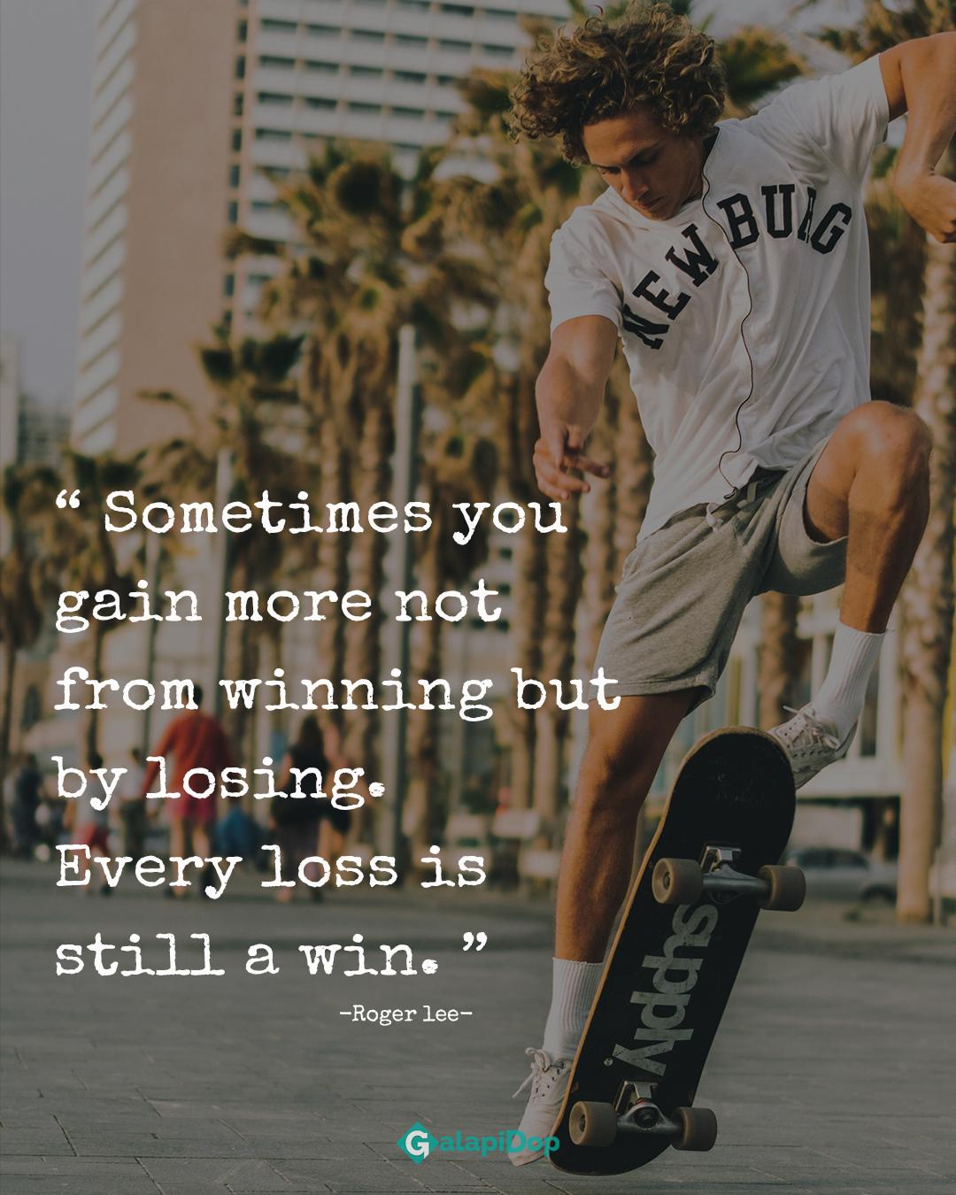 Sometimes you gain more not from winning but by losing.-Roger Lee[1080×1350]