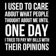 [Image] Why you should not care about their opinions