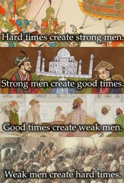 """Hard times create strong men, strong men create good times, good times create weak men, weak men create hard times"" [434×640]"