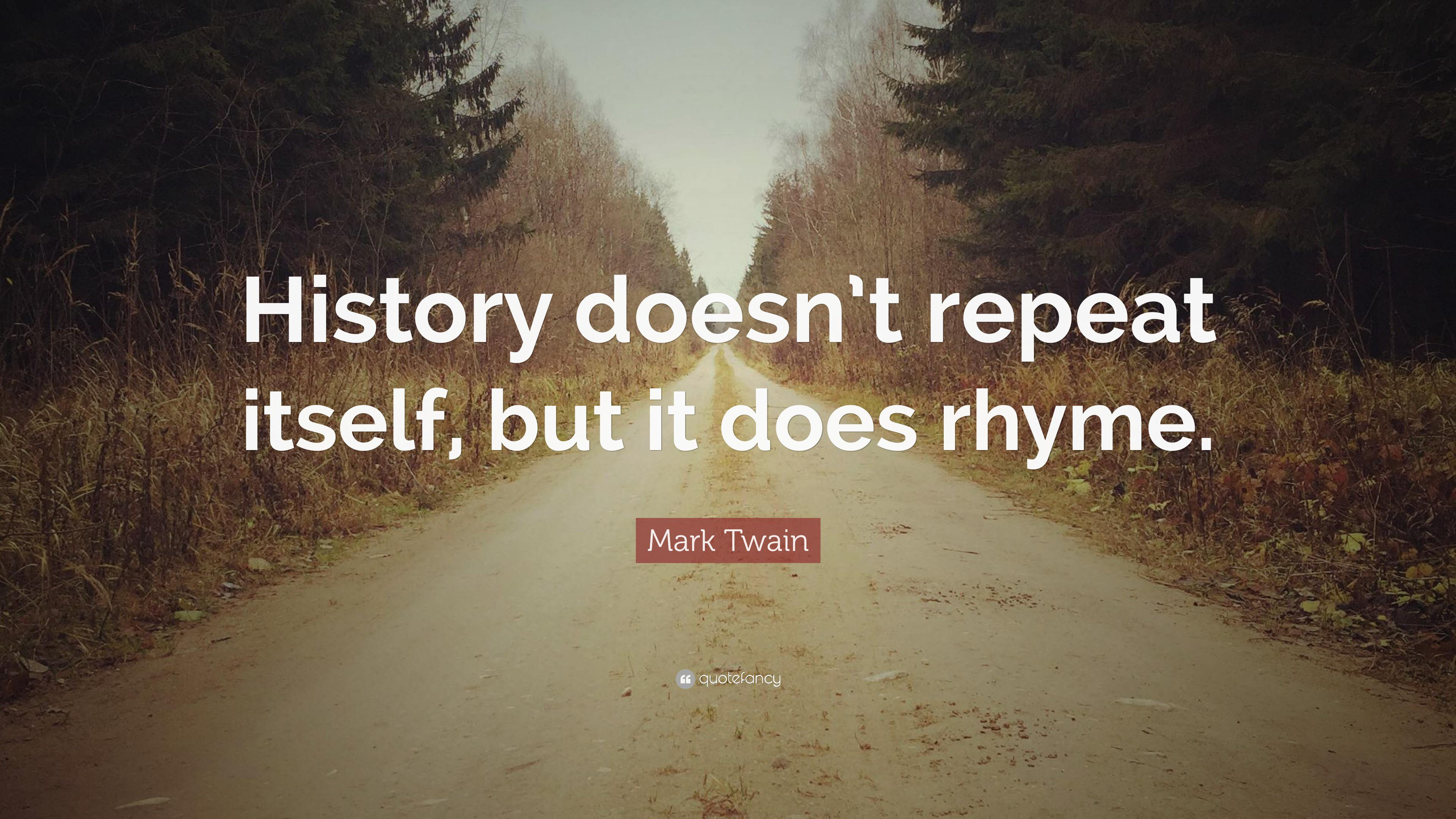 """""""History doesn't repeat itself, but it does rhyme"""" – Mark Twain [3840×2160]"""
