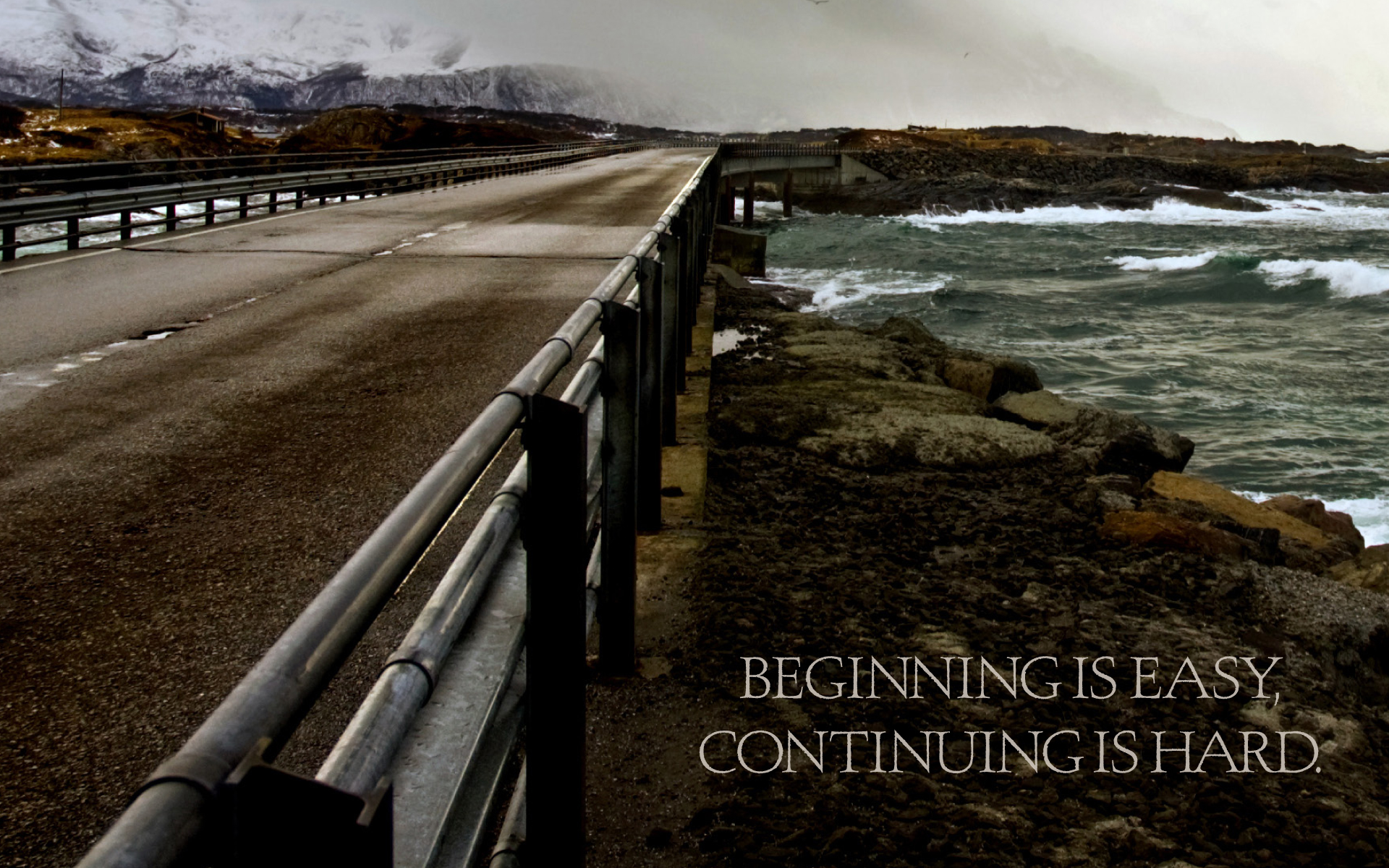 Beginning is easy, continuing is hard. — Anon [1920×1200]