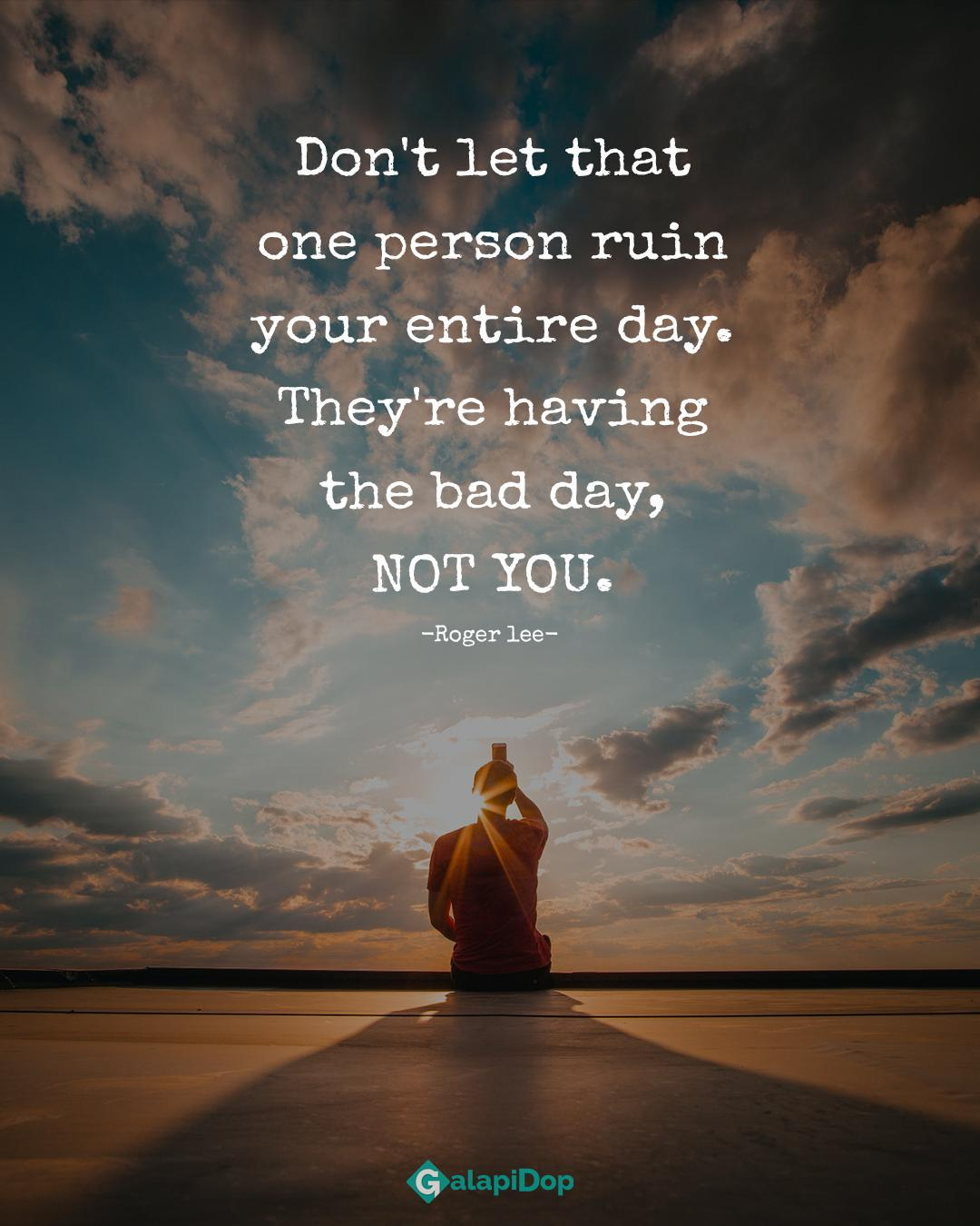 Don't let that one person ruin your entire day -Roger lee[1080×1350]