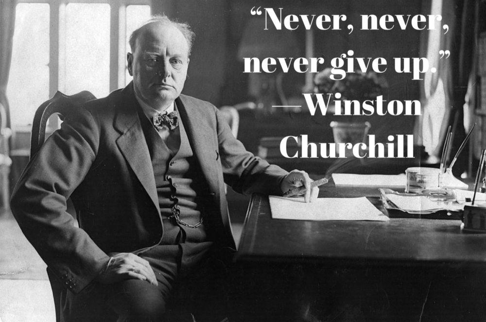 [Image] Never, never, never give up.
