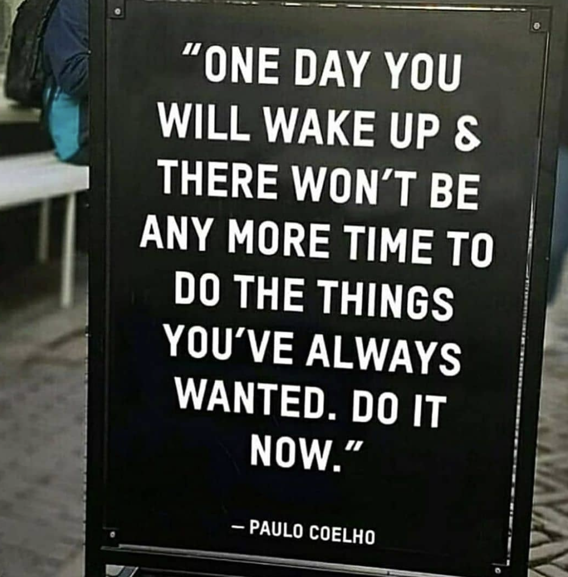 [Image] Whatever you want to do, do it now, before it's too late.