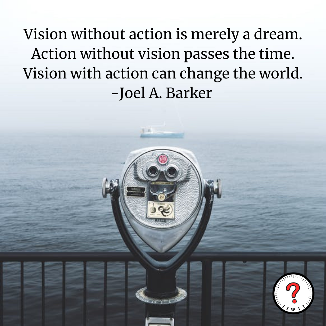 """""""Vision without action is merely a dream. Action without vision passes the time. Vision with action can change the world."""" -Joel A. Barker [1250 x 1250] IG: isitworthitinc !"""