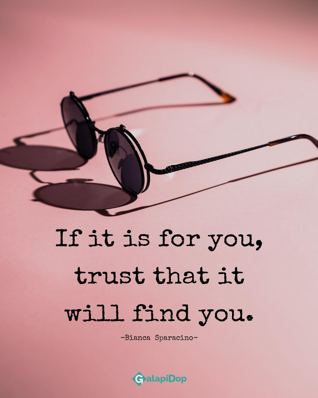 If it is for you, trust that it-Bianca Sparacino[1080×1350]
