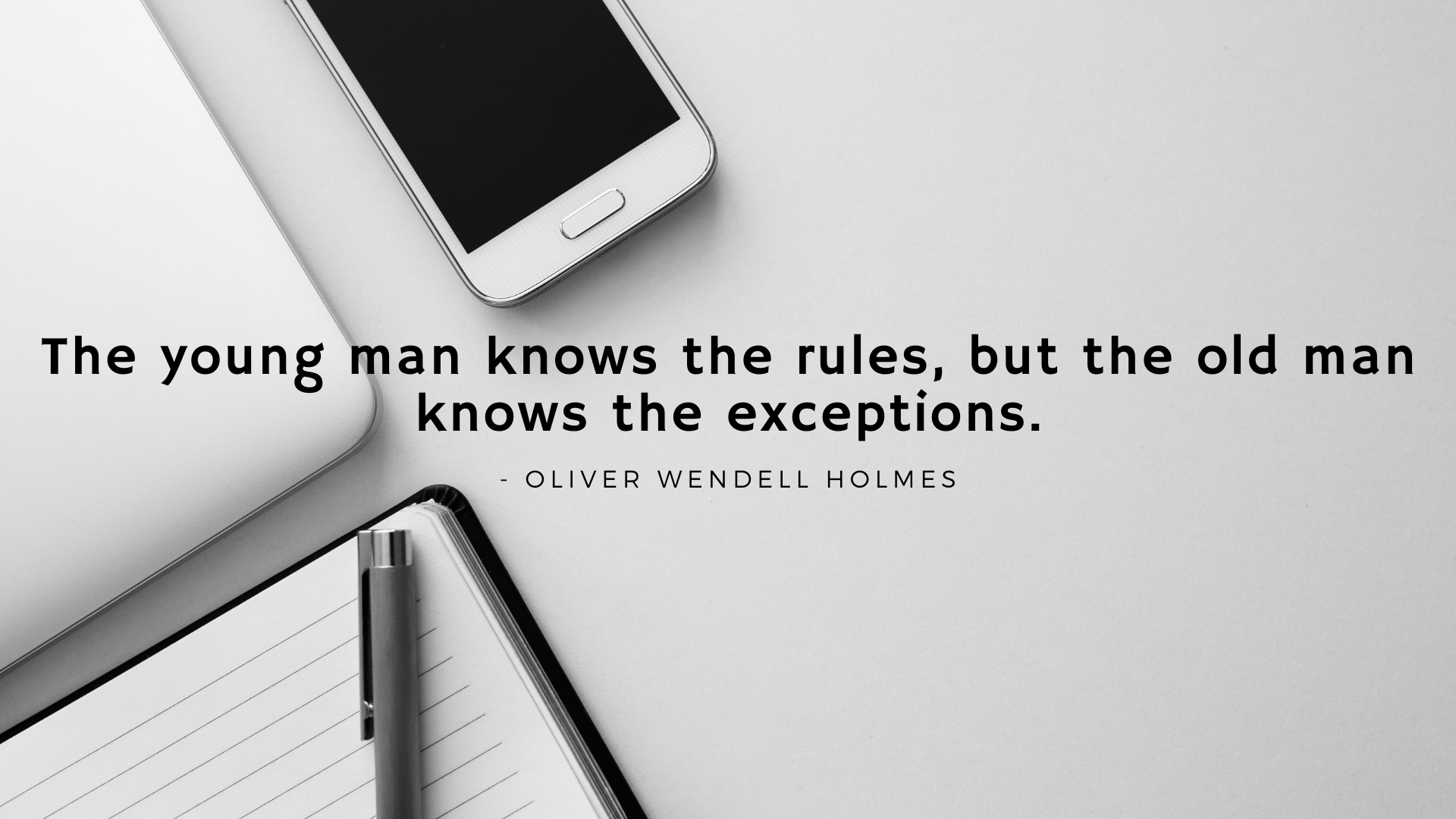 The young man knows the rules, but the old man knows the exceptions. – Oliver Wendell Holmes[1920×1080][OC]