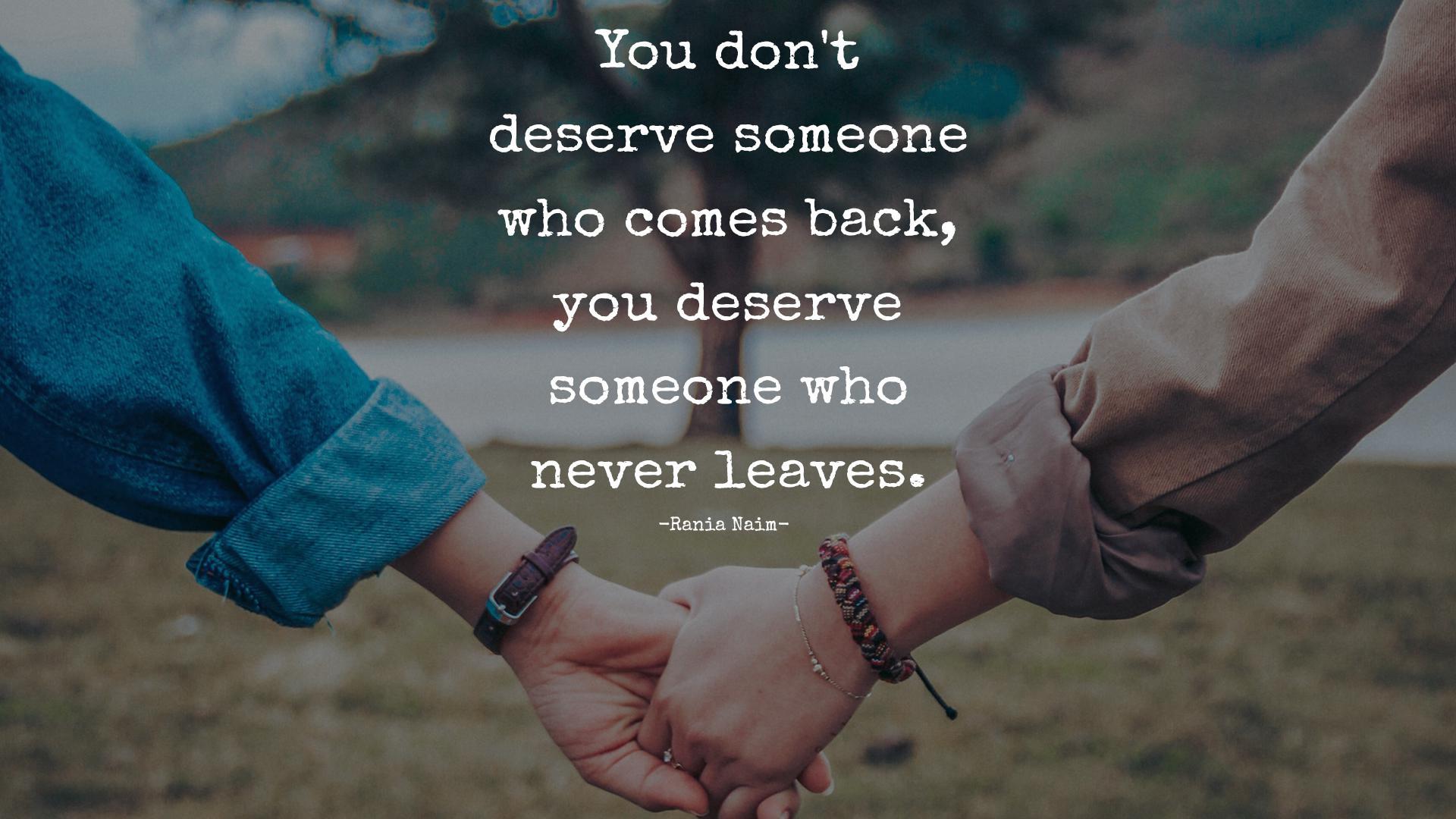 You don't deserve someone who comes back-Rania Naim[1920×1080]