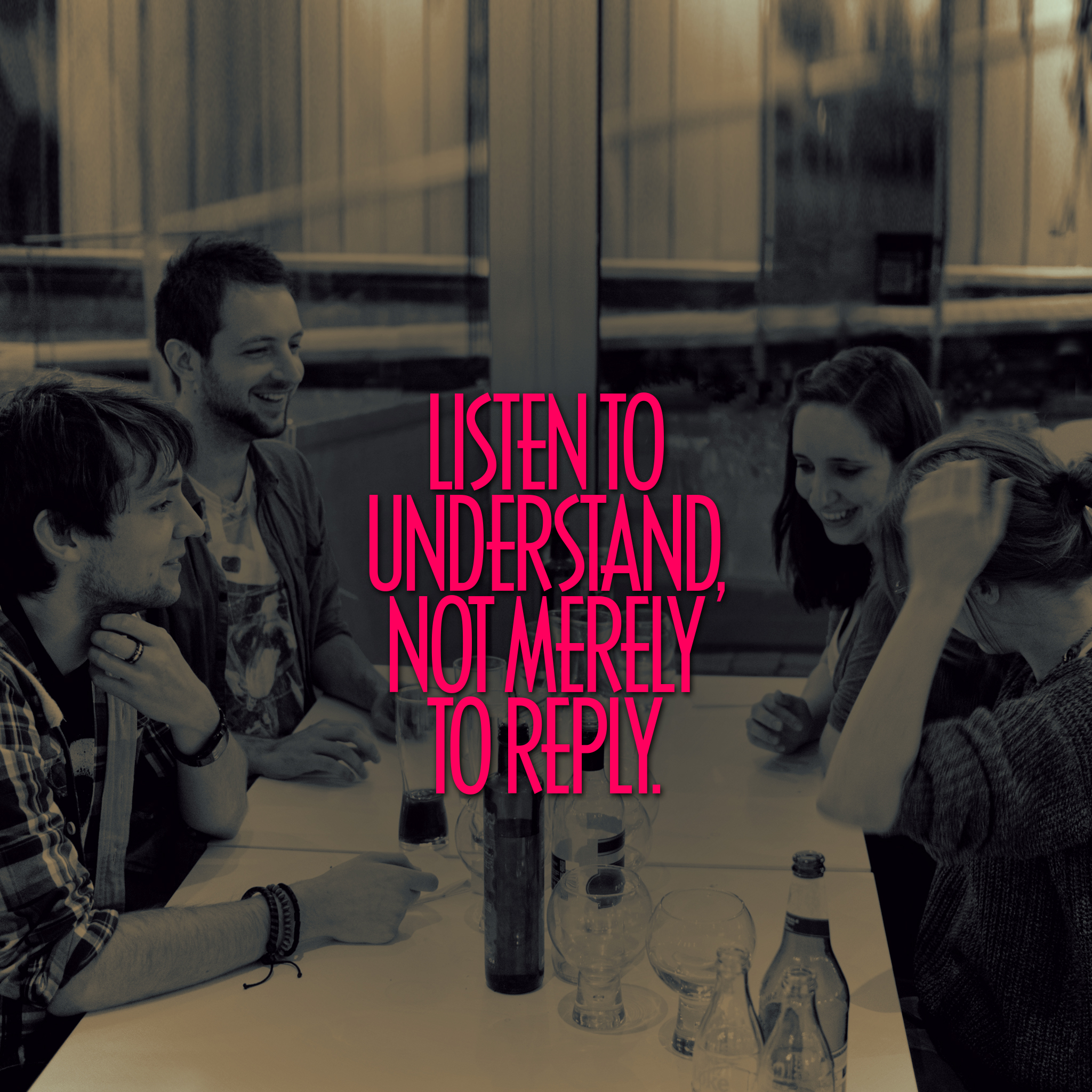 Listen to understand, not merely to reply. — Stephen R. Covey [2048×2048]
