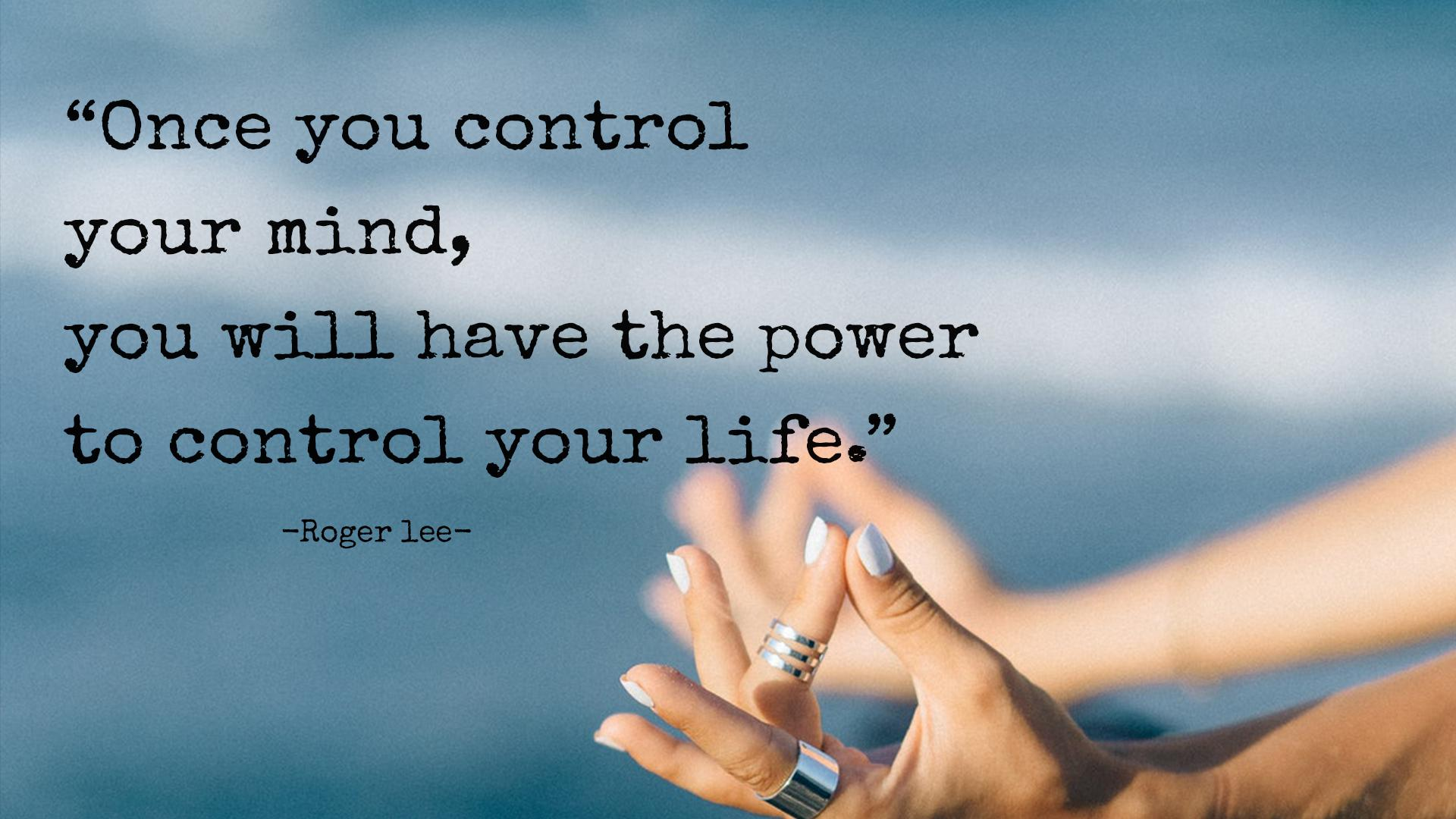 Once you control your mind- Roger lee[1920×1080]