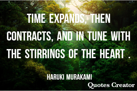 Time expands, then contracts, and in tune with the stirrings of the heart 480×319