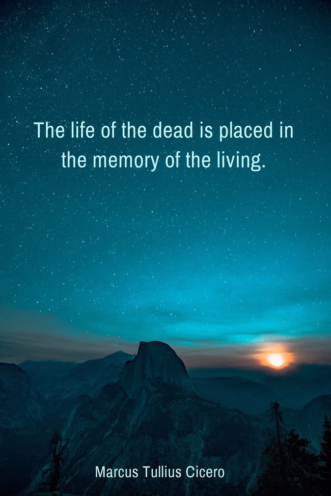 """""""The life of the dead is placed in the memory of the living"""" – Cicero [650×974]"""
