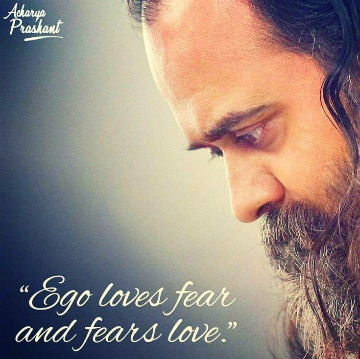 """Ego loves fear and fears love"" ~Acharya Prashant [735×734]"