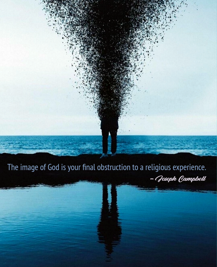 """""""The image of God…"""" – Joseph Cambell (878×1080)"""