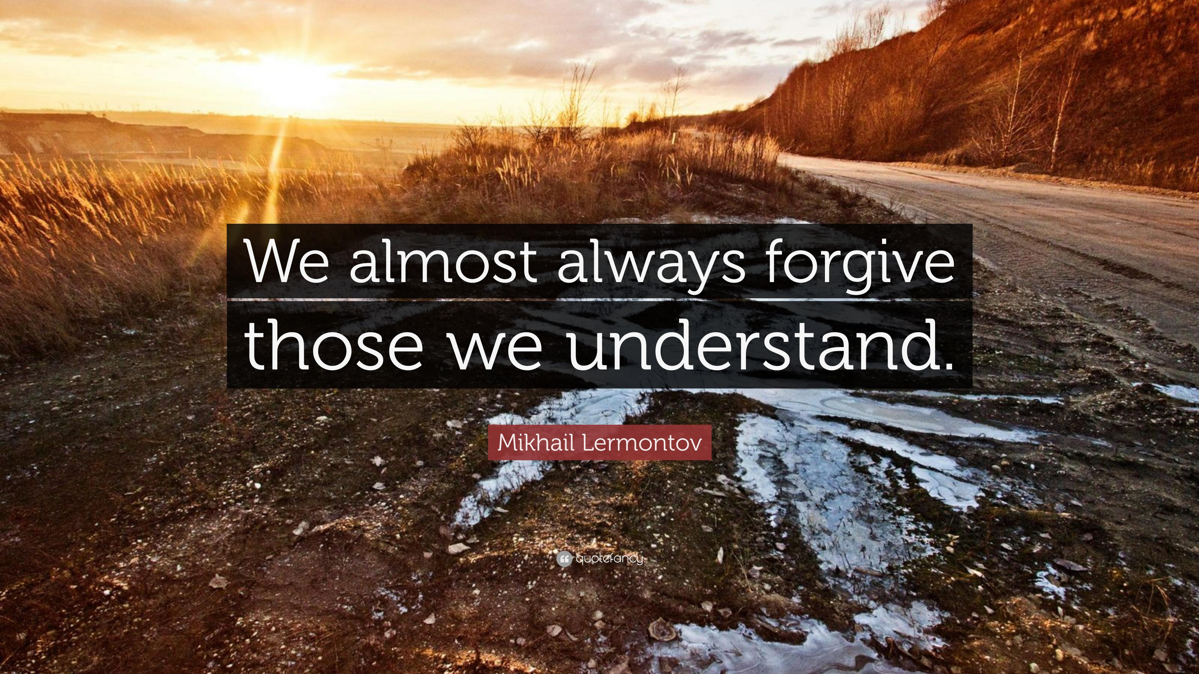 We almost always forgive those we understand. – A Hero of Our Time, Mikhail Lermontov [3840 × 2160]