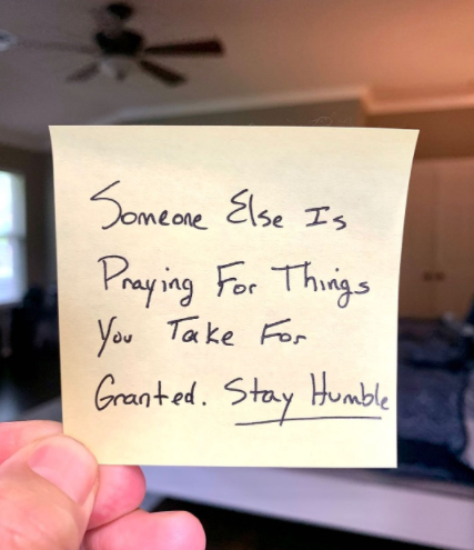 [Image] Someone else is praying for things you take for granted. Stay humble.