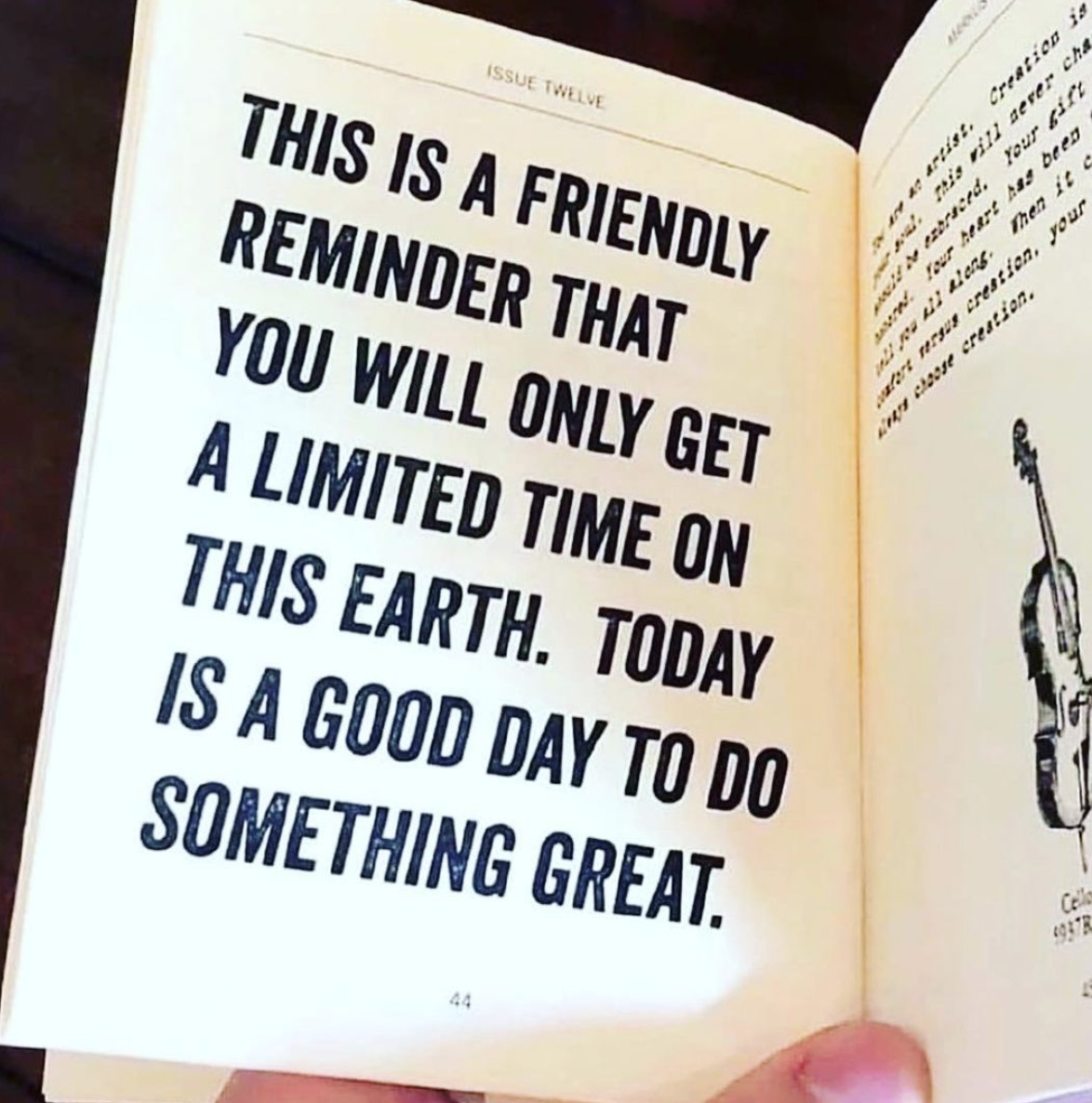 [Image] Your time on earth is limited. Use it wisely to do your best every day.