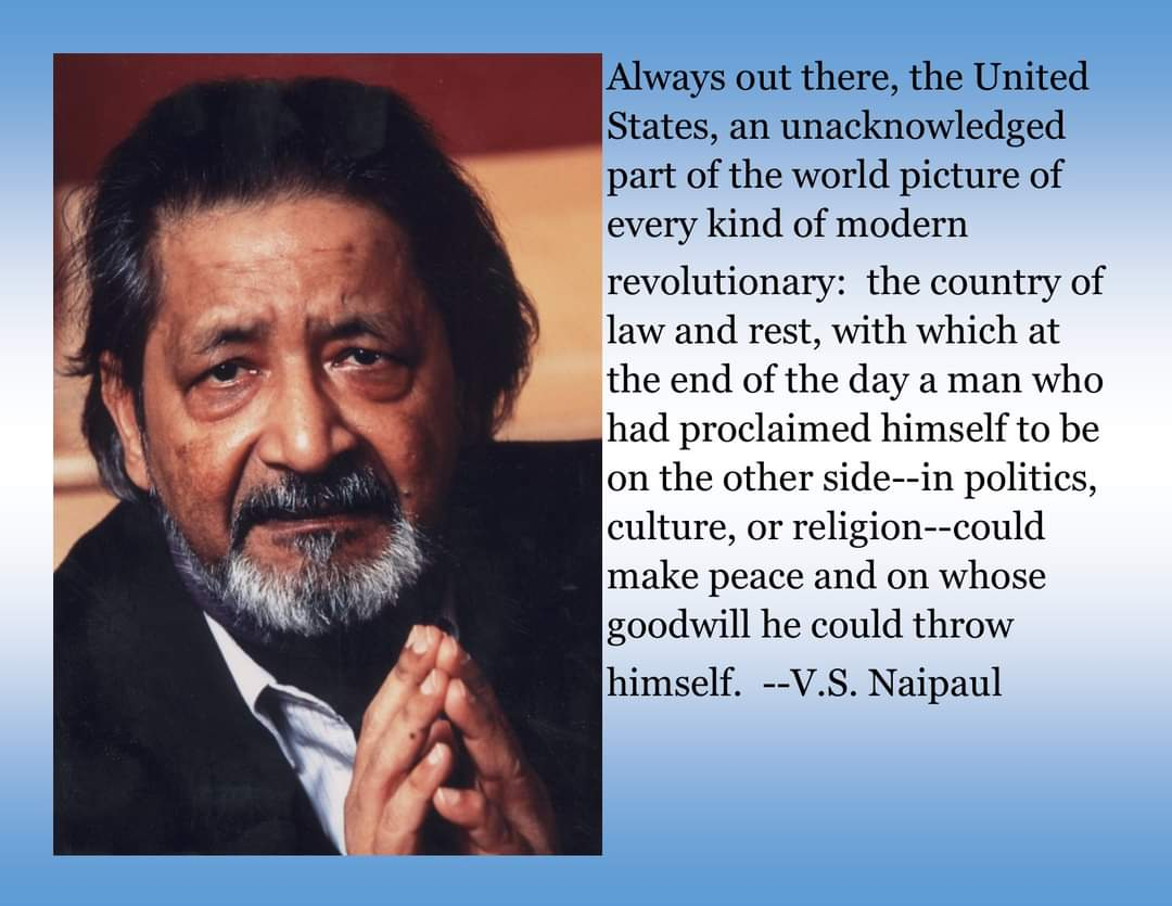 Always out there, the United States… -V. S. Naipaul [ 1650 x 1470]
