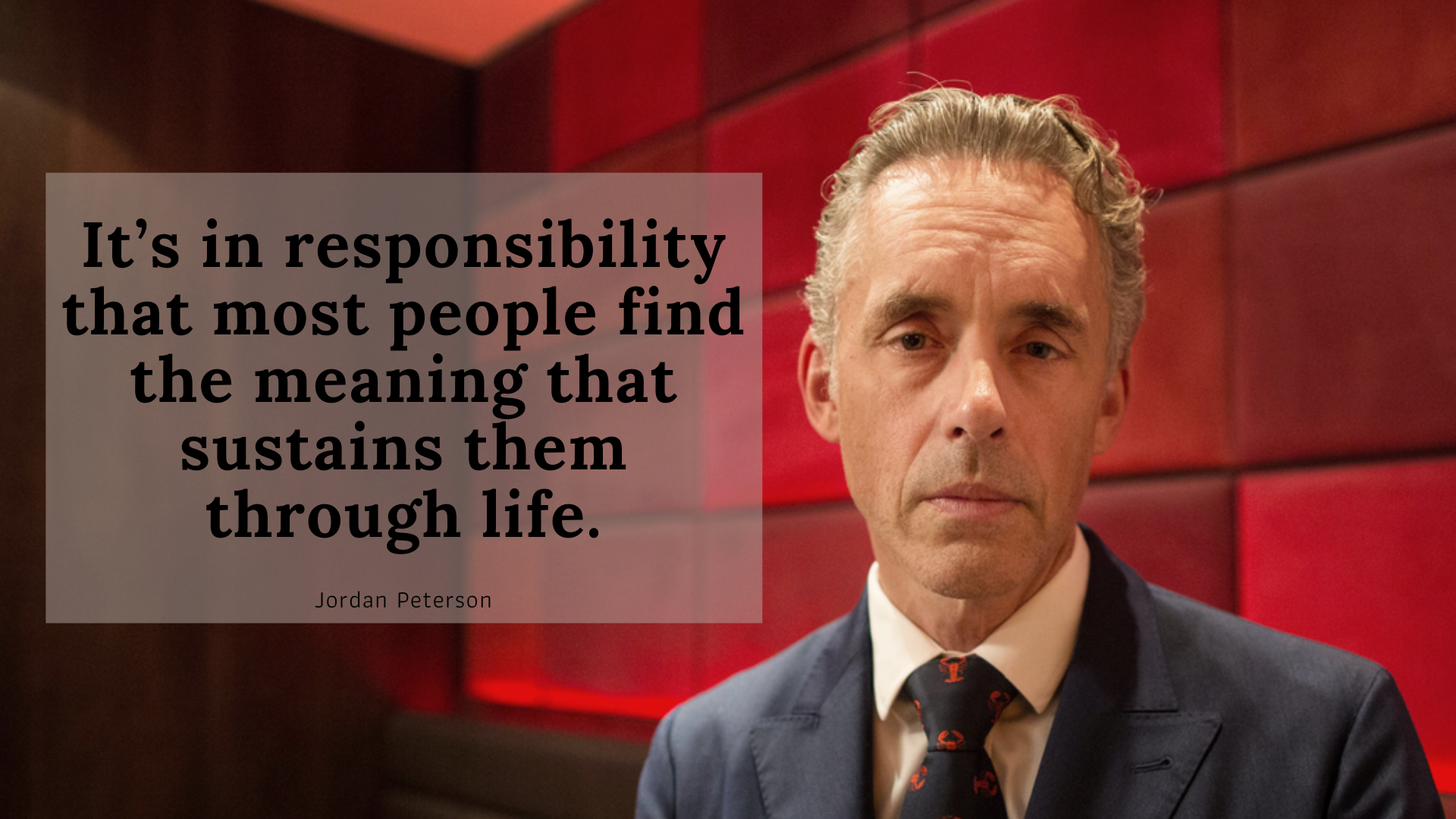 It's in responsibility that most people find the meaning that sustains them through life. – Jordan Peterson [1920×1080]