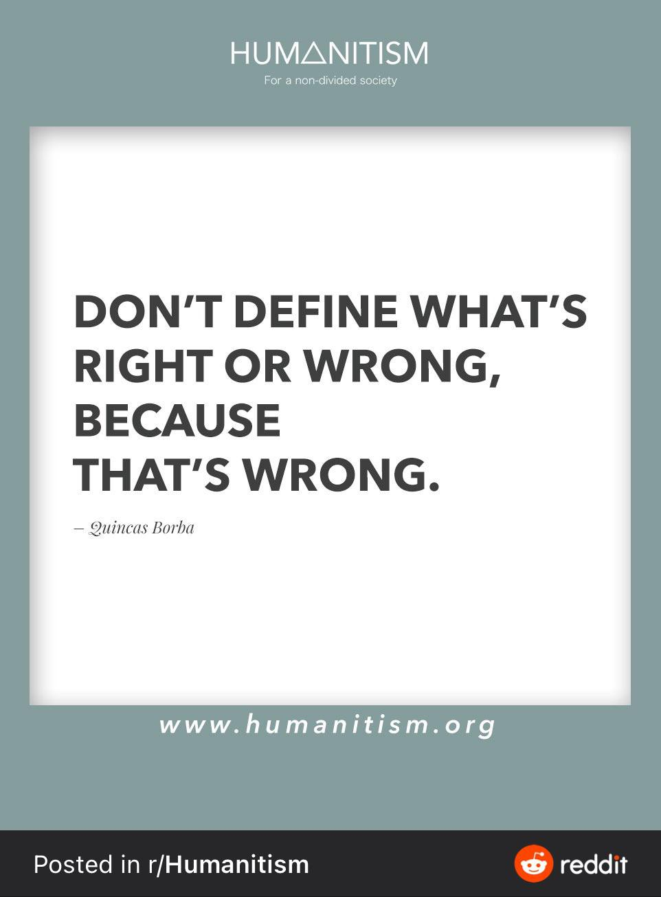 Don't Define what's right or wrong, because that's wrong. [962 x 1208]
