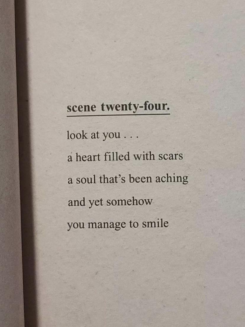 """""""Look at you. A heart filled with scars, a soul that's been acing and yet somehow, you manage to smile."""" (She Felt Like Feeling Nothing – Book by R.H. Sin)[828×1102]"""