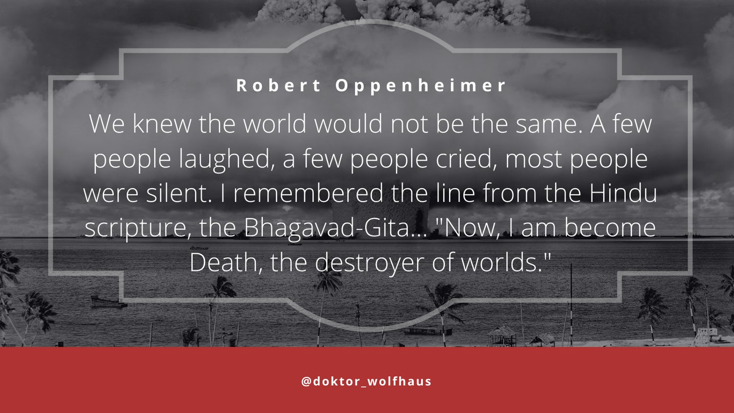 A few people laughed, a few people cried… Robert Oppenheimer [OS][1499×843]