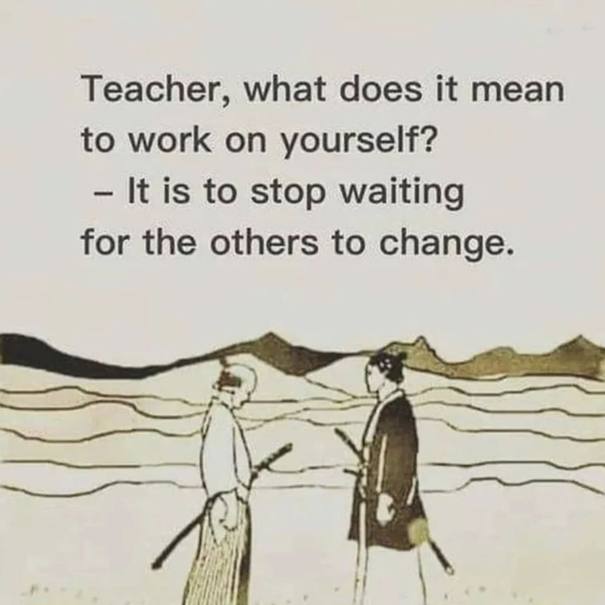 [Image] Stop waiting for the others to change. It all starts with you. So take action and change for the better.