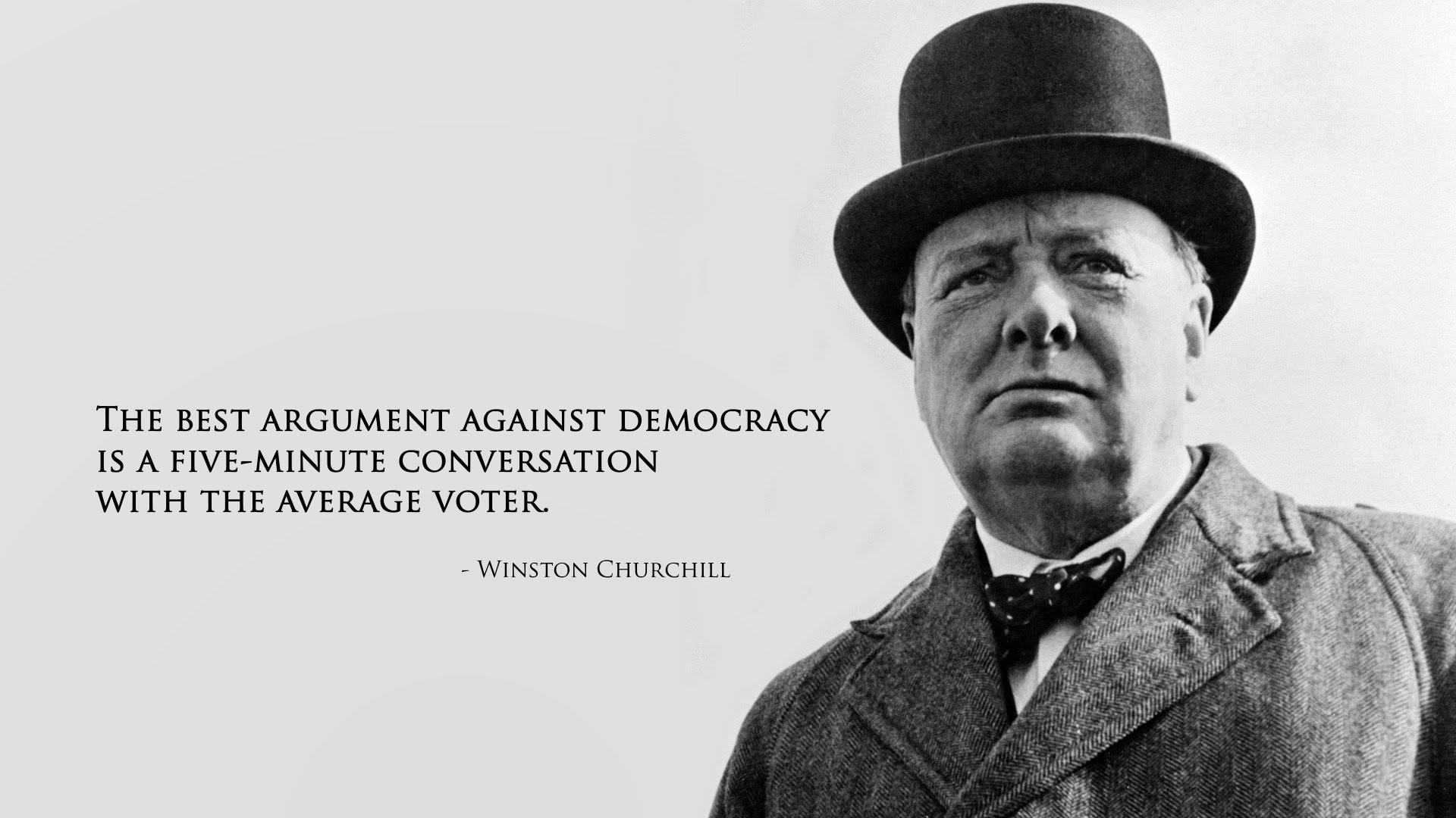 """The best argument against democracy.."" Winston Churchill [1920×1080]"