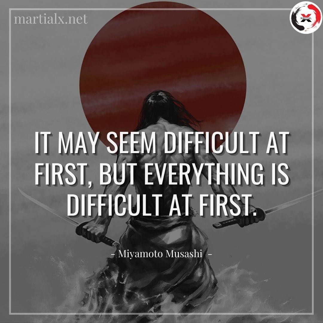 """""""It may seem difficult at first, but everything is difficult as first""""- Miyamoto Musashi [1080×1080]"""
