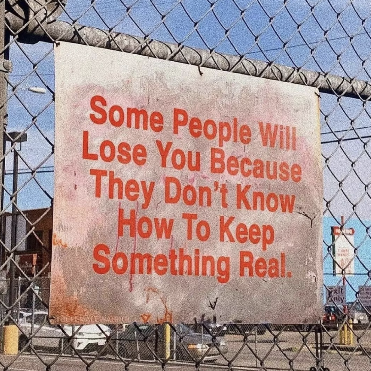 [Image] Some people will lose you because they don't know how to keep something real. Always be real.