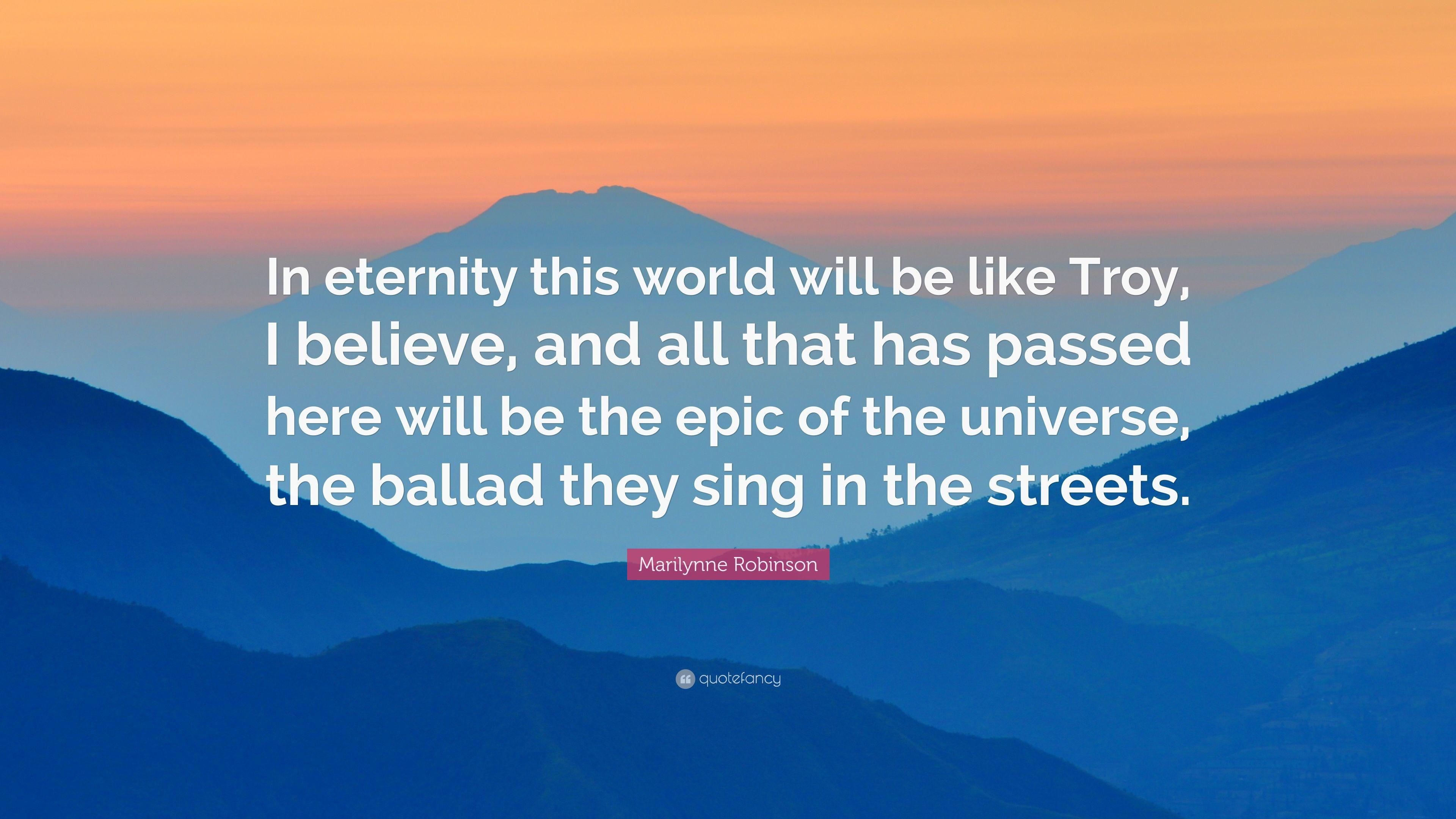 """""""In eternity this world will be Troy, I believe, and all that has passed here will be the epic of the universe, the ballad they sing in the streets. Because I don't imagine any reality putting this one in the shade entirely, and I think piety forbids me to try."""" -Marilynne Robinson [3840×2160]"""