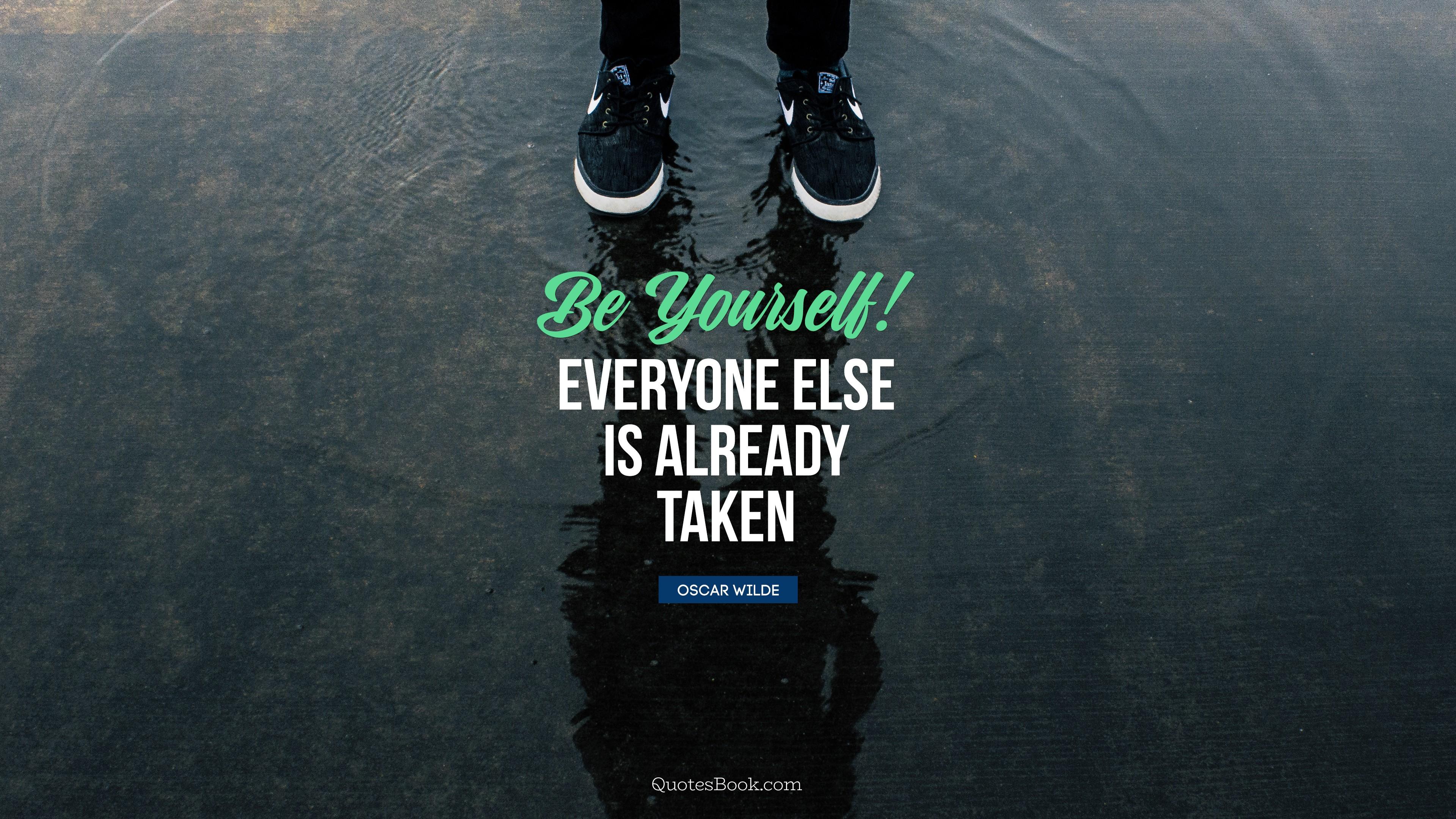 """Be yourself! Everyone else is already taken."" – Oscar Wilde [3840×2160]"