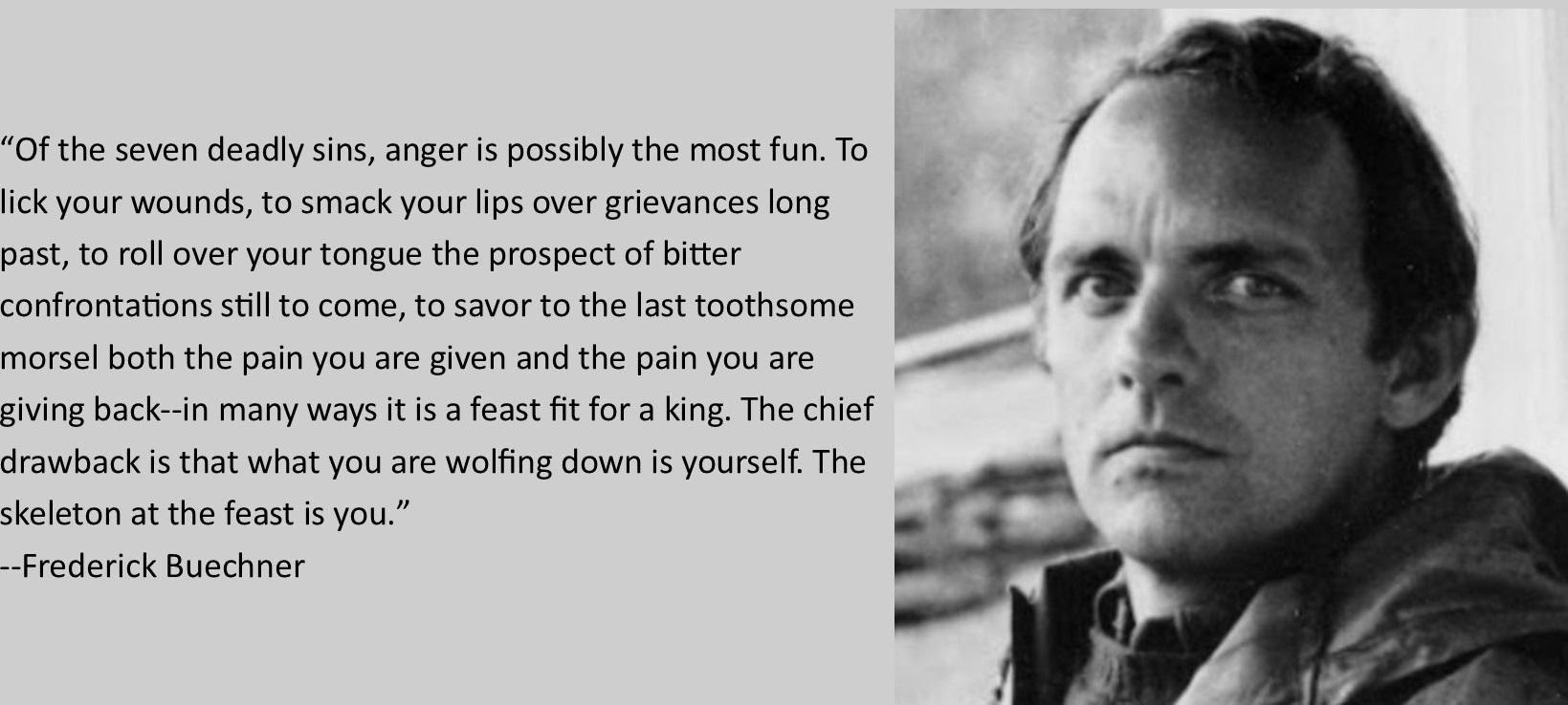 """""""Of the Seven Deadly Sins, anger is possibly the most fun."""" Frederick Buechner [1650 x 740]"""