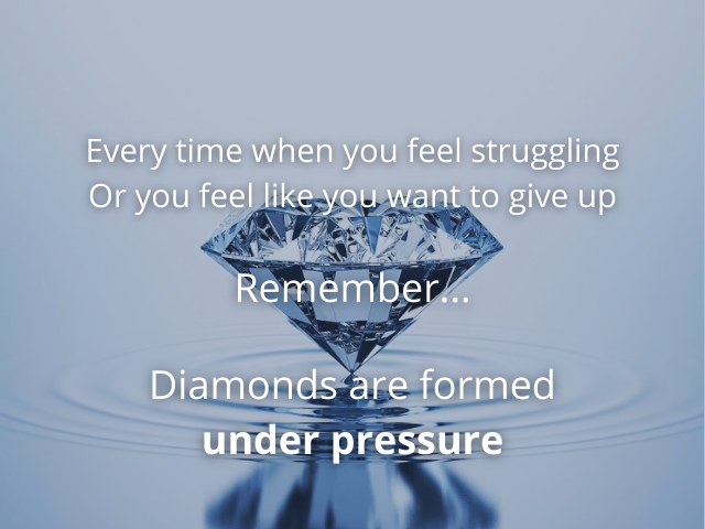 [Image] Diamonds are made under pressure. Don't give up on yourself! 💪