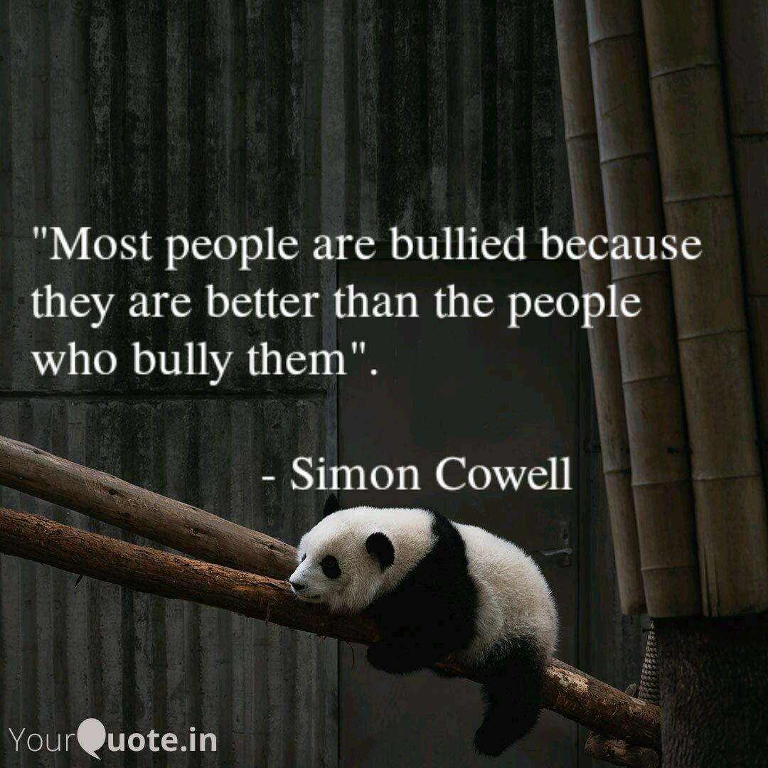 """""""Most people are bullied because they are better than the people who bully them"""". – Simon Cowell [1080 x 1080]"""