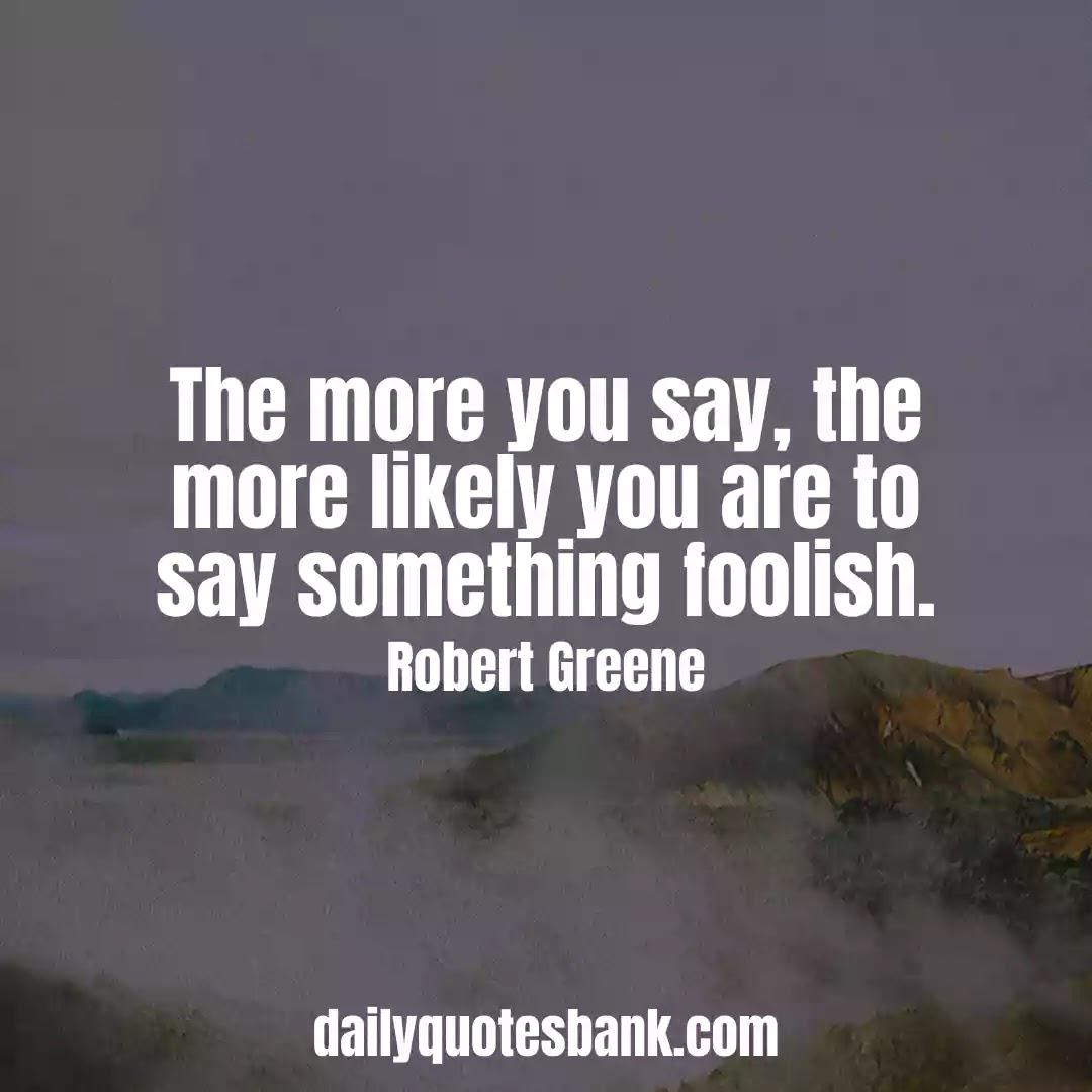 """""""The more you say, the more likely you are to say something foolish."""" – Robert Greene [1080×1080]"""