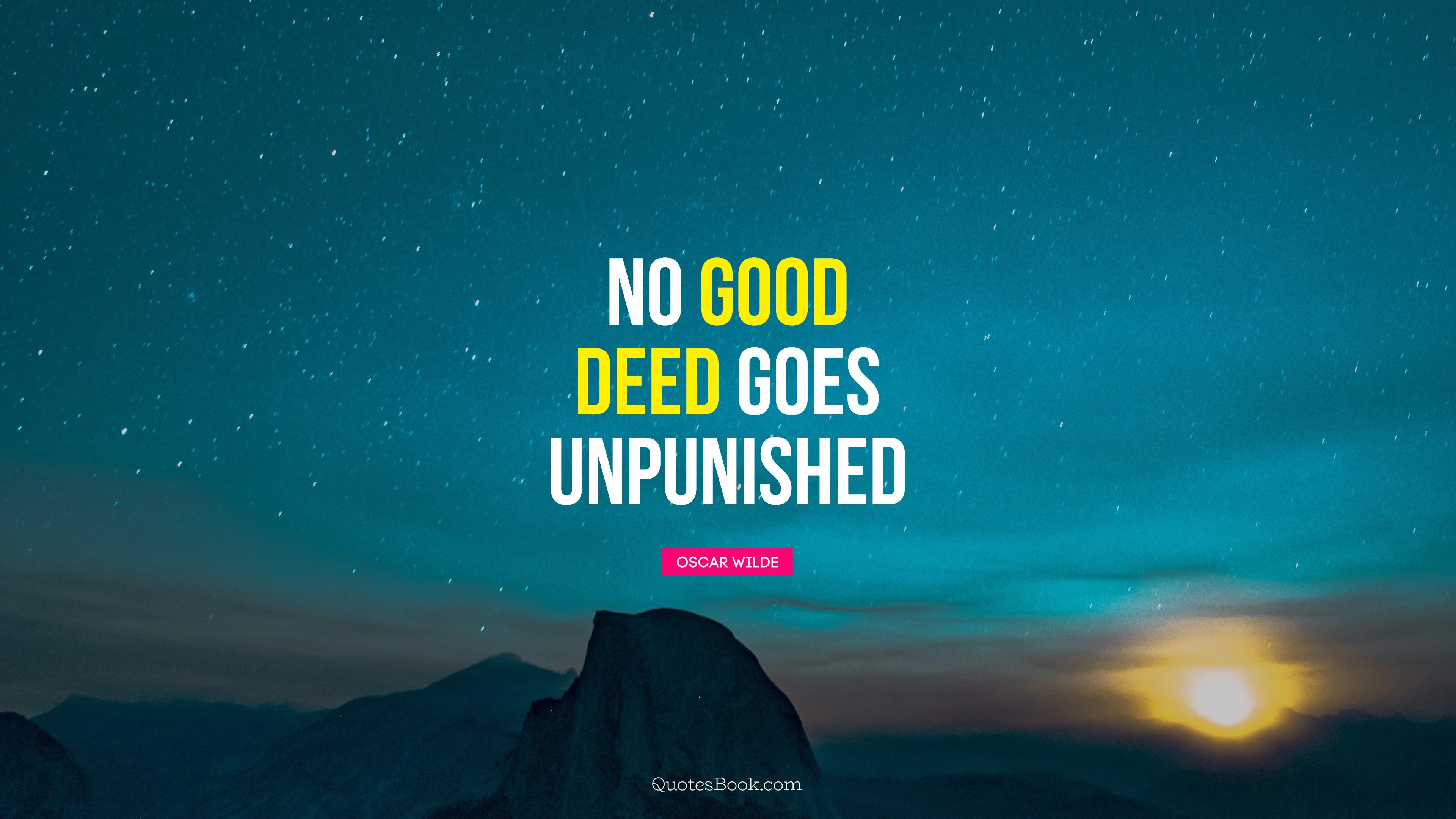 """""""No good deed goes unpunished."""" – Oscar Wilde [3840×2160]"""