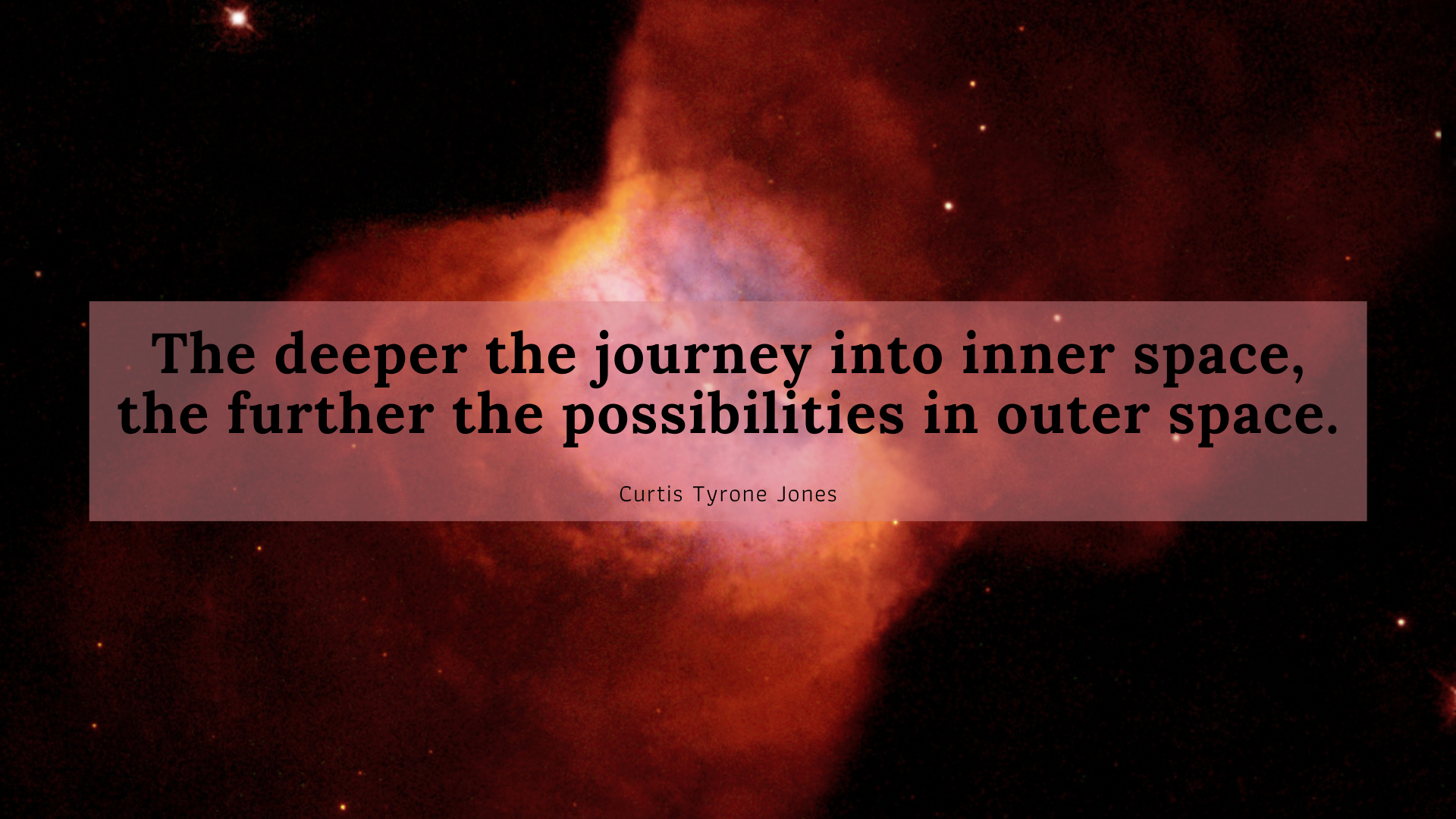 The deeper the journey into inner space, the further the possibilities in outer space. – Curtis Tyrone Jones[1920×1080]