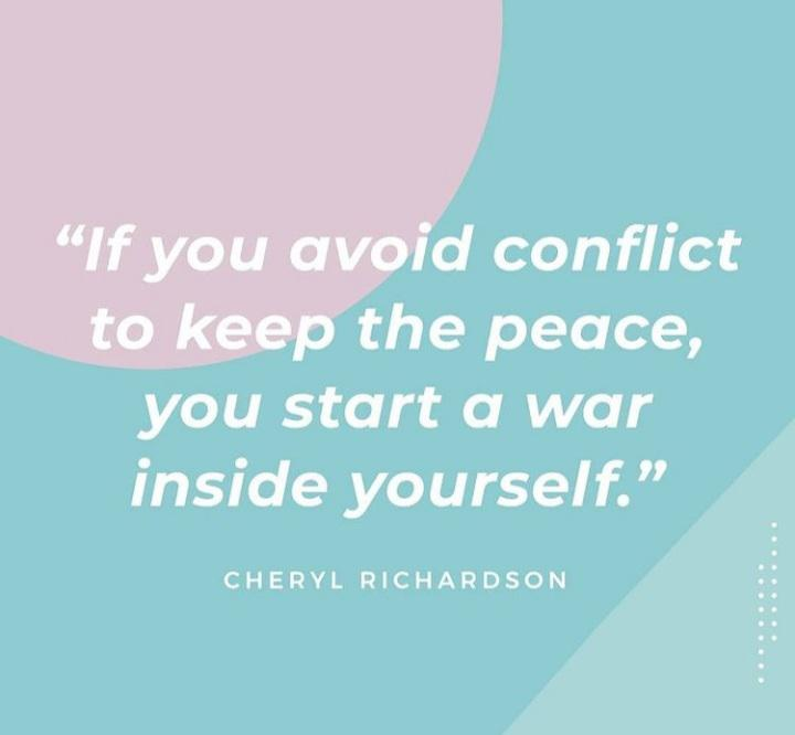"""""""If You Avoid Conflict To Keep The Peace, You Start A War Inside Yourself."""" https://inspirational.ly"""