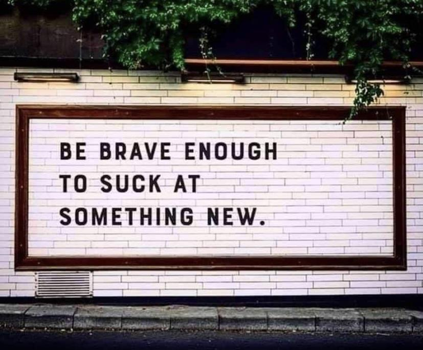 BE BRAVE ENOUGH TO SUCK AT SOMETHING NEW. .— __——- .— —— —— . _— —_ —— $ ' L https://inspirational.ly