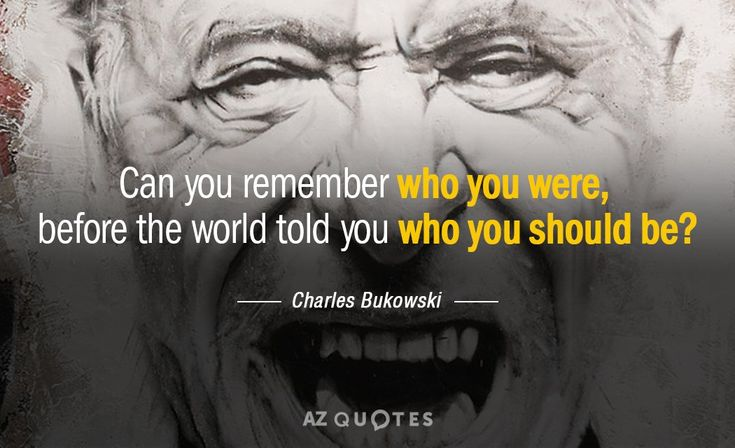 '1 _ WU Before The World Told You ' —— Charles Bukowski — AZQUOTES https://inspirational.ly