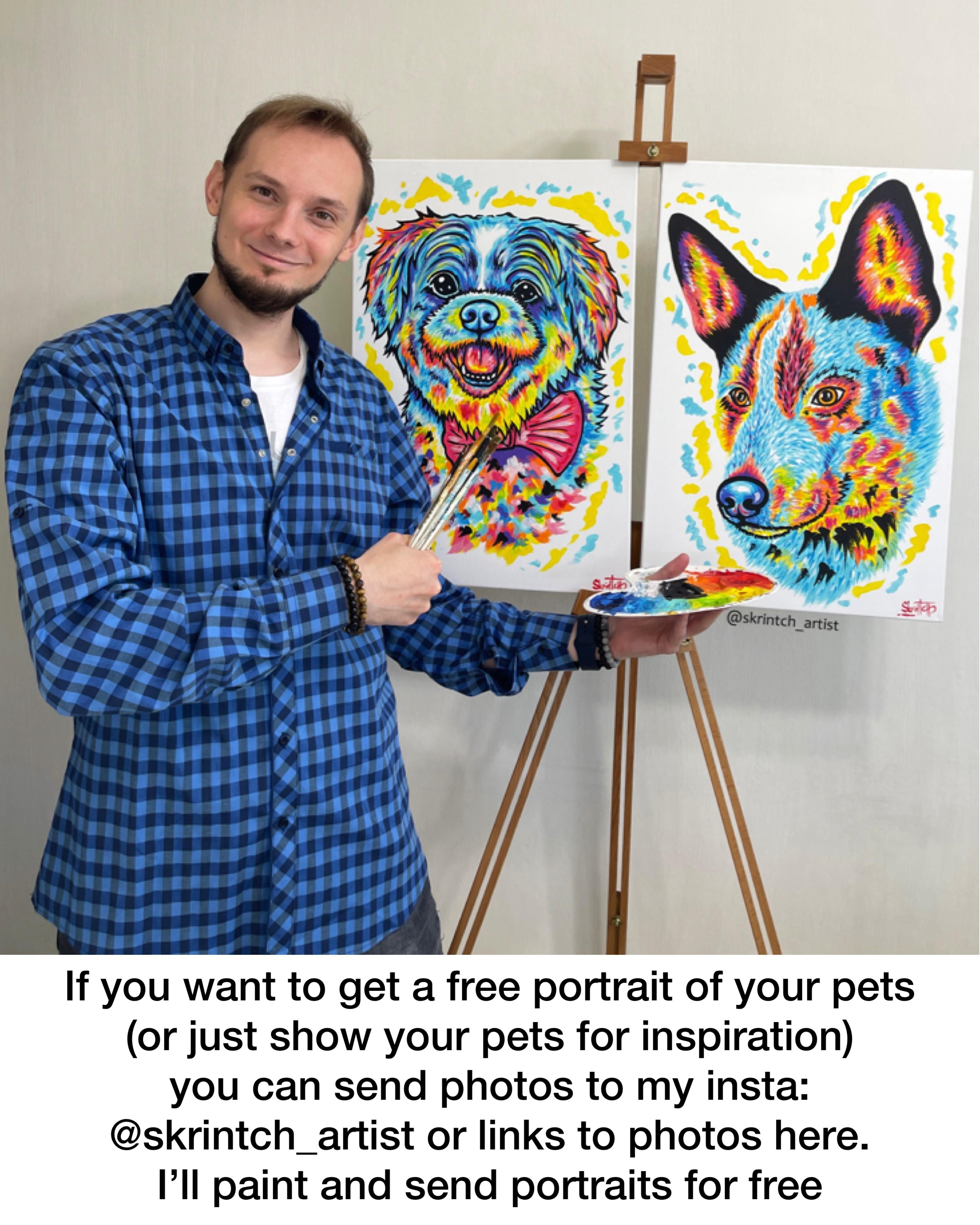 Llll If You Want To Get A Free Portrait Of Your Pets (or Just Show Your Pets For Inspiration) You Can Send Photos To My Insta: @skrintch_artist Or Links To Photos Here. I'll Paint And Send Portraits https://inspirational.ly